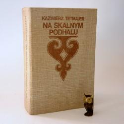 """Tetmajer K. """" Na skalnym Podhalu"""" Kraków 1983"""
