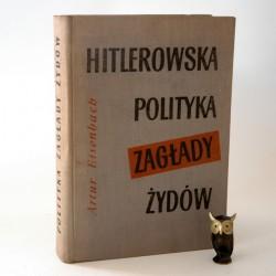 """Eisenbach A. """" Hitlerowska polityka zagłady Żydów"""" Warszawa 1961"""