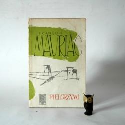 """Mauriac F."""" Pielgrzymi"""" Warszawa 1957"""