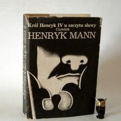 """Mann H."""" Król Henryk IV u szczytu sławy"""" Warszawa 1982"""