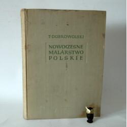"""Dobrowolski T. """" NOwoczesne Malarstwo Polskie"""" Wrocław 1957"""