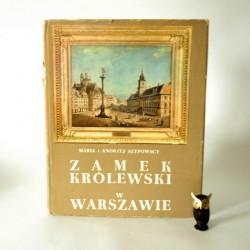 """Szypowscy M. A. """" Zamek Królewski w Warszawie"""" Warszawa 1971"""
