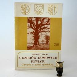 """Libiura I"""" Z dziejów domowych powiatu- gawęda o ziemi rybnickiej"""" Opole 1984"""