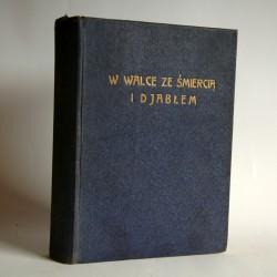 """Thiel R."""" W walce ze śmiercią i diabłem"""" Warszawa 1934"""