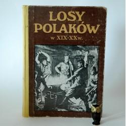 """""""Losy Polaków w XIX - XX w. """" Warszawa 1987"""