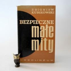 """Kubikowski Z."""" Bezpieczne małe mity"""" Wrocław 1965"""