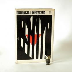 """""""Okupacja i medycyna"""" Warszawa 1975"""