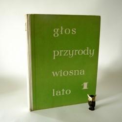 """Kowalewska M. """" Głos przyrody -wiosna,lato"""" Warszawa 1963"""