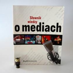"""Chudziński E. """"Słownik wiedzy o mediach"""" Bielsko Biała 2007"""