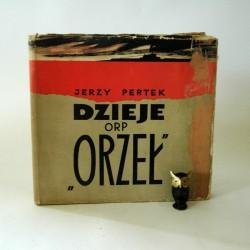 """Pertek J. """" Dzieje ORP ORZEŁ """" Gdynia 1961"""