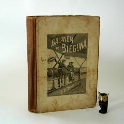 """Sierosławski S. """"Balonem do Bieguna"""" z ilustracjami . ok 1920r"""