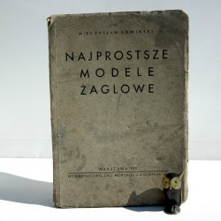 """Sowiński M. """" Najprostsze modele żaglowe"""" Warszawa 1937"""