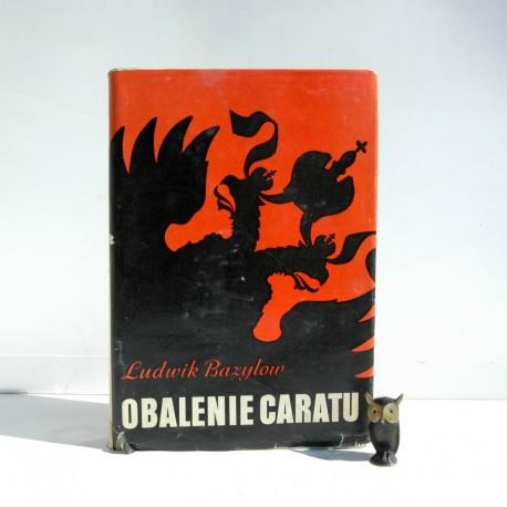 """Bazylow L. """"Obalenie caratu"""" Warszawa 1977"""
