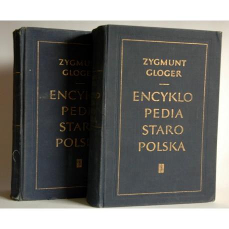 """Gloger Z. """"Encyklopedia Staropolska"""" 1958 T: I-IV"""
