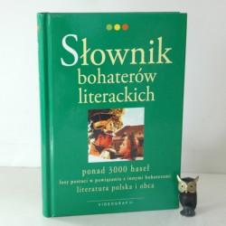 """Kisiel M. Pytasz M. """"Słownik bohaterów literackich"""", 2008"""
