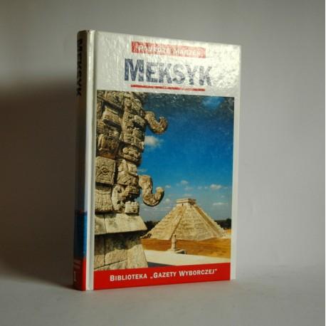 """Meksyk"" Podróże Marzeń"