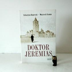 """Koperski S. """"Doktor Jeremias"""" Poznań 2010"""