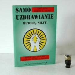 """Silva J. , Stone R. """"Samouzdrawianie metodą Silvy"""", Katowice 1995"""