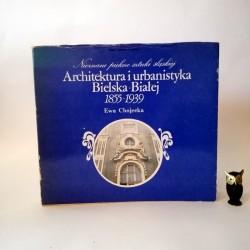 """Chojecka E. """" Architektura i urbanistyka Bielska Białej 1855 -1939"""" Katowice 1987"""
