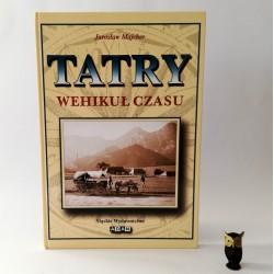 """Majcher J. """"Tatry wehikuł czasu"""", Opole 2002"""