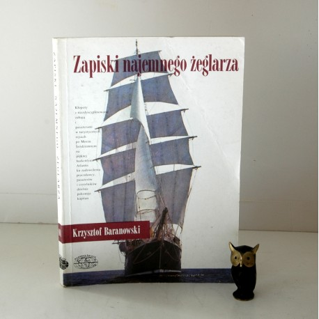 """Baranowski K. """"Zapiski najemnego żeglarza"""", Warszawa 1989"""