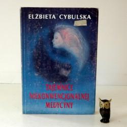 """Cybulska E. """"Tajemnice niekonwencjonalnej medycyny"""", Gdynia 1991"""