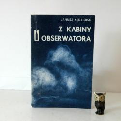 """Kędzierski J. """" Z kabiny obserwatora"""" , Warszawa 1975"""