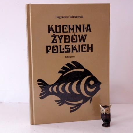 """Wirkowski E. """"Kuchnia Żydów Polskich"""", Warszawa 1988"""