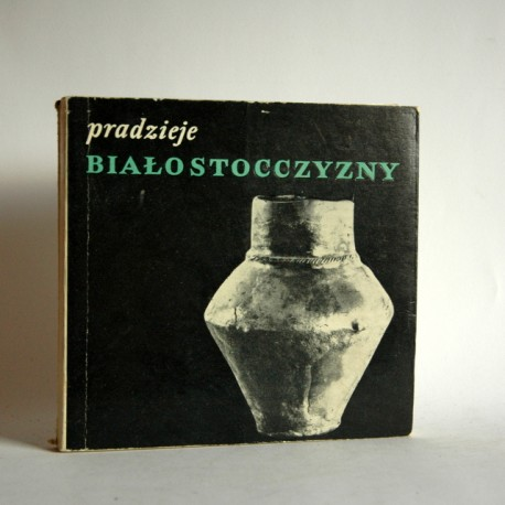 """Jaskanis D. """"Pradzieje Białostocczyzny"""" Warszawa 1969"""