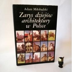 """Miłobędzki A. """" Zarys dziejów architektury w Polsce"""" Warszawa 1988"""