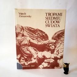 """Zamarovsky V."""" Tropami siedmiu cudów świata"""" Katowice 1990"""