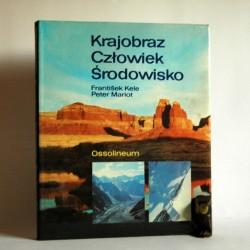 """Kele F. """"Krajobraz, Człowiek, Środowisko"""" Warszawa 1986"""