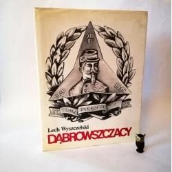 """Wyszczelski L. """"Dąbrowszczacy"""", Warszawa 1986"""