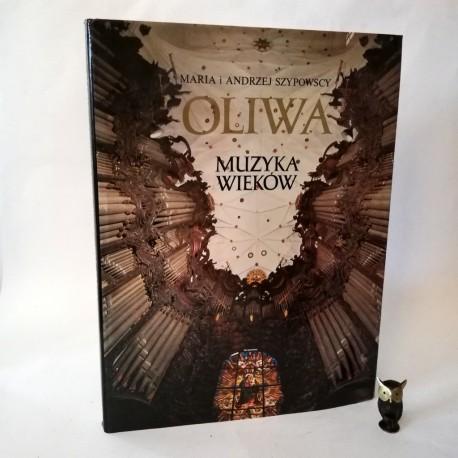 """Szypowscy M. A. """" Oliwa -muzyka wieków"""" Warszawa"""
