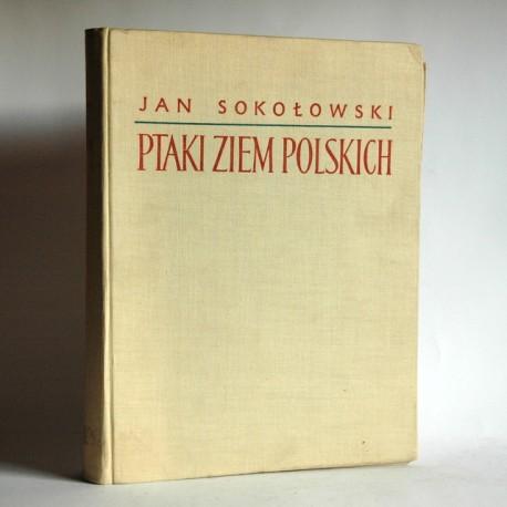 """Sokołowski J. """"PTAKI ZIEM POLSKICH"""" Warszawa 1958 T.II"""