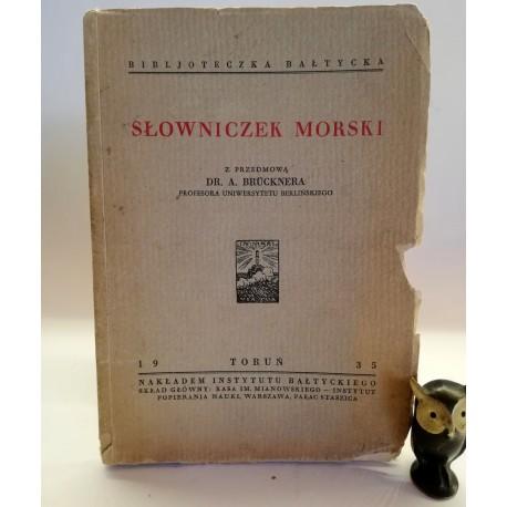 "Bruckner A. "" Słowniczek morski "" Toruń 1935"