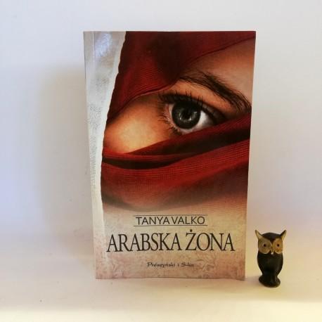 """Valko T. """"Arabska żona"""", Warszawa 2012"""
