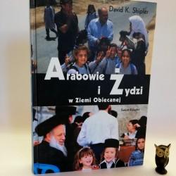"""Shipler D. K."""" Arabowie i Żydzi w Ziemi Obiecanej"""",Warszawa 2003"""