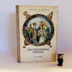 """Nesbit E. """"Zaczarowany Zamek """" Warszawa 1971 il. Szancer"""
