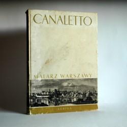 """Wallis M. """"Canaletto malarz Warszawy"""" Warszawa 1960"""