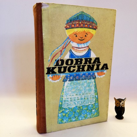 """Praca zbiorowa """"Dobra kuchnia"""", Warszawa 1988"""