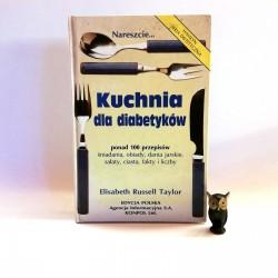 """Taylor R.E. """" Kuchnia dla diabetyków"""" Warszawa 1992"""