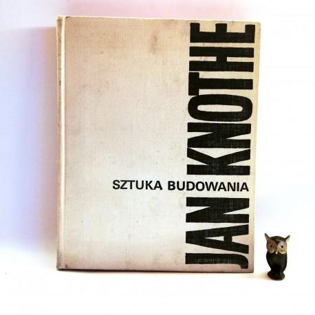 "Knothe J. "" Sztuka budowania"" Warszawa 1968"