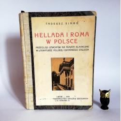 """Sinko T. """" Hellada i Roma w Polsce"""" Lwów 1933"""