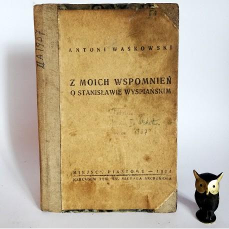 """Waśkowski Antoni """" Z moich wspomnień o Stanisławie Wyspiańskim"""" Miejsce Piastowe 1934"""