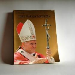"""Jan Paweł II """" Tobie Maryjo Zawierzam"""" Bergamo 2000"""