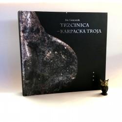 """Gancarski J. """"Trzcinica- Karpacka Troja"""", Krosno 2011"""