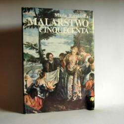 """Rzepińska M. """"Malarstwo Cinquecenta"""" Warszawa 1989"""