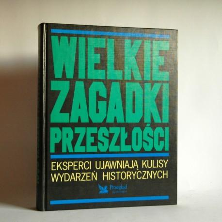 """Wierzbicka E. """"Wielkie zagadki przeszłości """" Warszawa 1996"""