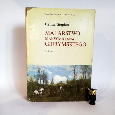 """Stępień H. """" Malarstwo Maksymiliana Gierymskiego"""" Warszawa 1979"""